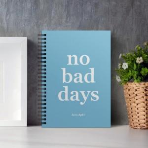 No Bad Days Mavi İsimli Kişiye Özel Defter